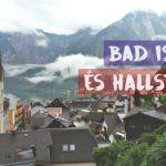 Salzkammergut útinapló III. – Bad Ischl és Hallstatt