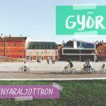 Egy délután Győrben – #nyaraljotthon