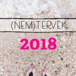 (Nem)tervek 2018-ra