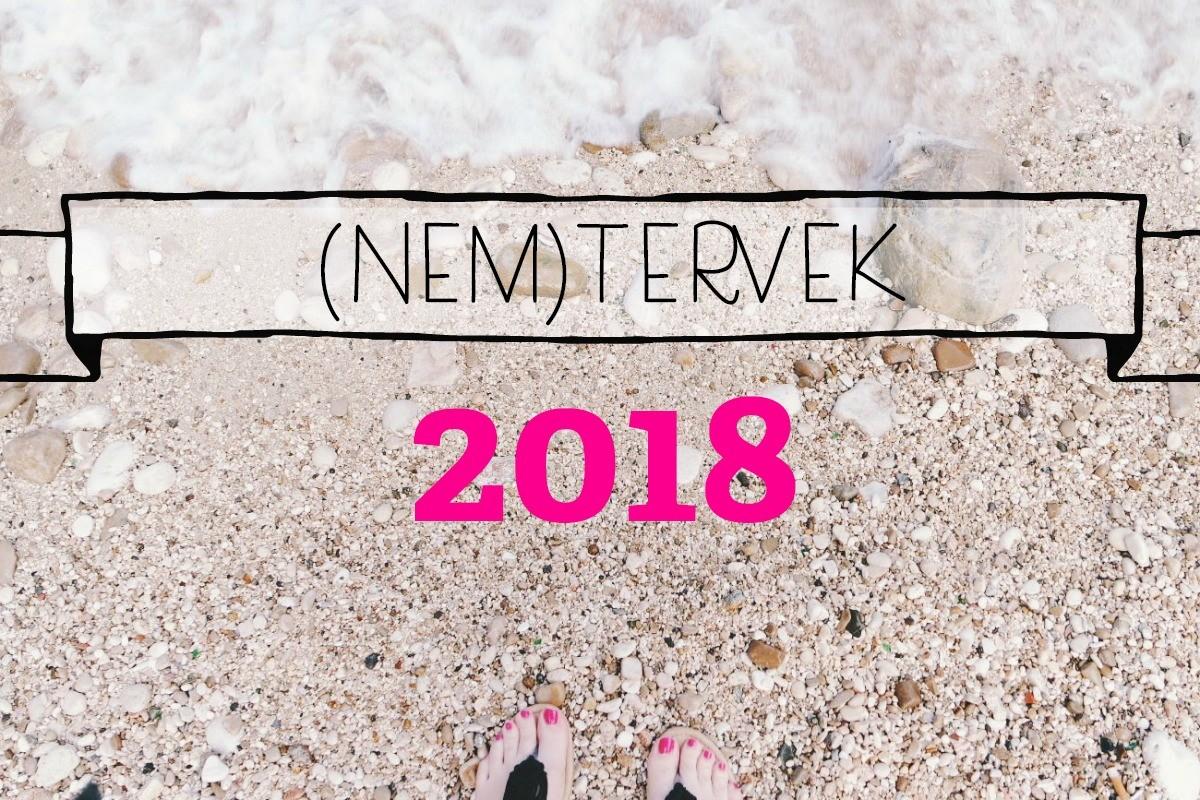 2018 tervek